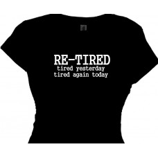RE-TIRED tired yesterday, tired again retirement gift t-shirt